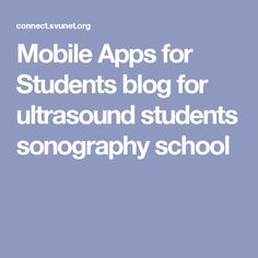 Mobile Apps for Students blog for ultrasound students sonography school