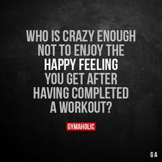 Who Is Crazy Enough Not To Enjoy The Happy Feeling  You get after having completed a workout?  More motivation: https://www.gymaholic.co  #fitness #gymaholic #workout #fitnessmotivation