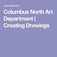 Columbus North Art Department | Creating Drawings
