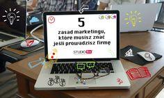 5 zasad marketingu które musisz znać jeśli prowadzisz firmę. Każdy dzień bez planu oddala Cię od sukcesu.