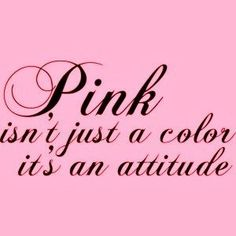 Breast Cancer Awareness ~ Pink isn't just a color it's an attitude Pink Love, Pink And Green, My Love, Hot Pink, Perfect Pink, Yellow, My Favorite Color, My Favorite Things, I Believe In Pink