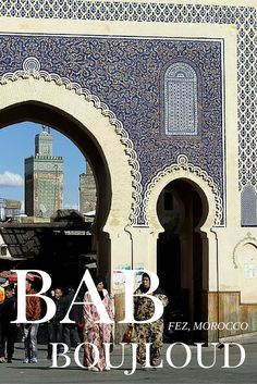 Perhaps the most famous gate in Fez (or all of Morocco), Bab Boujloud is one of the city's most iconic emblems. Find out what makes this gate so special. Fez Morocco, Marrakech, Earth Surface, Western Sahara, Moroccan Design, Palaces, Monuments, Continents, Gate
