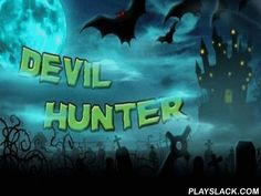 Devil Hunter  Android Game - playslack.com , You should better the world from spiteful demons. At your command there will be different objects, for instance, annoyances, bombs and other, with their aid you will move bad alcohols. In the game there s very down-to-earth physics and beautiful graphics. This genuine problem won't allow you to begin missing.invalid