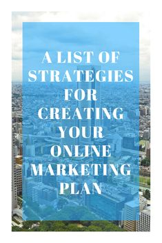 A List of Strategies For Creating Your Online Marketing Plan