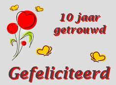 leuke 10 jaar getrouwd felicitatie plaatjes met tekst: gefeliciteerd! leukeplaatjesz.nl