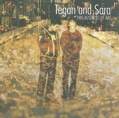 Tegan And Sara - This Business of Art