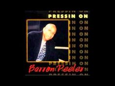 Barron Peeler - None But The Righteous Inspirational Music, Album Releases, Gospel Music, Encouragement, Songs, Music