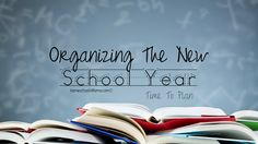 Organizing The New School Year - Time To Plan