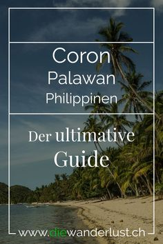 We'll give you insider tips about Busuanga Island and Coron Town and tell you what attractions and activities there are. In addition, tips on restaurants and hotels. Cebu, Coron Palawan Philippines, Philippine Holidays, Strand, Hotels, Asia, Restaurants, Life, Budget Travel
