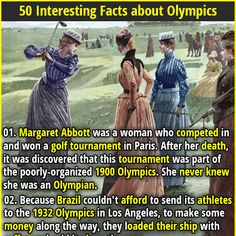 """Margaret Abbott was a woman who competed in and won a golf tournament in Paris. After her death, it was discovered that this tournament was part of the poorly-organized 1900 Olympics. She never knew she was an Olympian. 