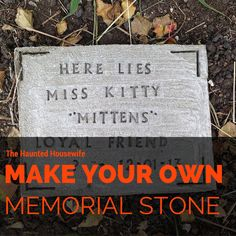 Make your own pet tombstone, memorial stone or grave marker with a little time and a couple of materials!