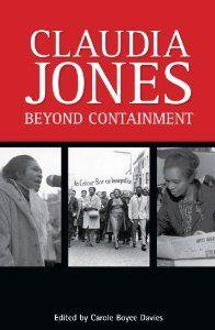 Claudia Jones: Beyond Containment: Carole Boyce-Davies: 9780956240163: Amazon.com: Books