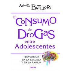 El consumo de drogas entre adolescentes : prevención en la escuela y en la familia / Alberto Batllori