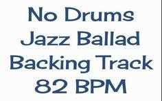 No Drums Jazz Ballad Track for Drummers 82 BPM