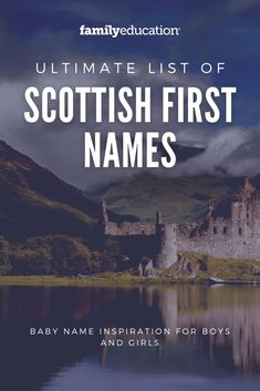 These Scottish first names are great for baby names or book character inspiration. This name list for boys and girls has many unique, interesting names as well as several popular choices you haven't thought of! #babynames #firstnames #bookcharacter