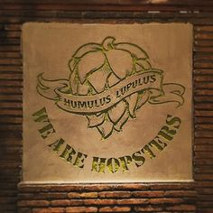 We Are HOPSTERS.... HUMULUS LUPULUS...