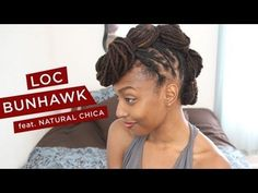 Loc Hairstyle Tutorial: Bunhawk featuring Natural Chica/NikkiMae2003