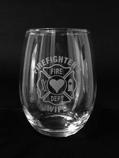 Firefighters wife wine glass Firefighter by ExpressionsGlassware