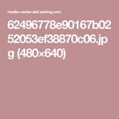 62496778e90167b0252053ef38870c06.jpg (480×640)