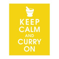 Hey, I found this really awesome Etsy listing at https://www.etsy.com/listing/100010860/keep-calm-and-curry-on-11x14-mortar