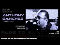 Ep. 512 FADE to BLACK #JimmyChurch w/ Anthony F. Sanchez : The UFO Highway LIVE - Published on Aug 25, 2016 Author and researcher Anthon F. Sanchez was brought out of retirement for this broadcast...he is one of the very best...and his work with Dulce, NM is the standard in Ufology. We cover every side of Dulce and the underground base, it's history and the players involved. #f2b #KGRA