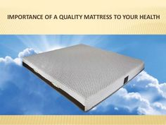 Importance of a Quality Mattress to Your Health Refresh Mattress, Best Mattress, Mental Health Problems, Neck Pain, Best Relationship, Live Long, Best Memories, Blood Pressure, Improve Yourself