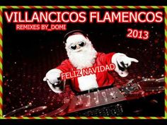 Villancicos Flamencos 2013 remix by_domi