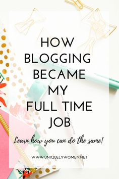How Blogging Became My Full Time Job