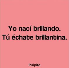 Cute Spanish Quotes, Best Quotes, Funny Quotes, Light Words, Pink Quotes, Cartoon Jokes, Baddie Quotes, Perfection Quotes, Powerful Quotes