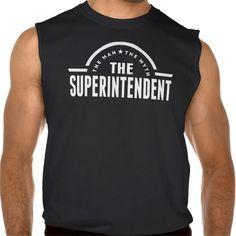 The Man The Myth The Superintendent Sleeveless T Shirt, Hoodie Sweatshirt