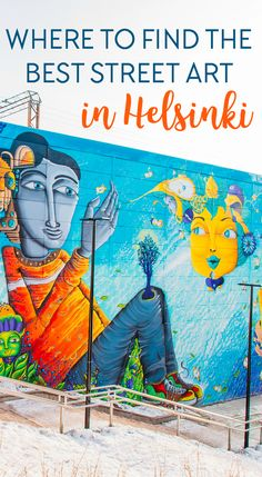 The best street art in Helsinki? This guide shows you where to go for the best street art murals in Helsinki and Finland.