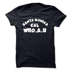 (Top Tshirt Fashion) Santa Monica Cal Who.A.U Design at Tshirt Best Selling Hoodies, Funny Tee Shirts