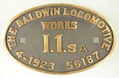 This is an original Baldwin build plate Nº 56187, which was modified with the addition of the 'A' when the engine was upgraded from I1s to I1sa.