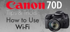 How to Use Wi-Fi on Canon 70D