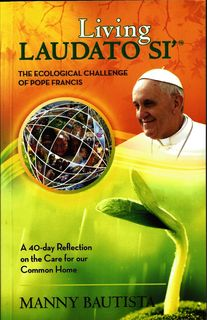 """Pope Francis' encyclical Laudato Si' is a wonderful, refreshing call to us humans to heal, protect and care for our Common Home… It asks for a radical change in so many of our attitudes and practices. Manny Bautista's Living Laudato Si' will help us make that change slowly but deeply."" Rev. Dr. Noel Connolly, SSC Lecturer of Catholic Institute of Sydney, Director of the Columbans in Australia and New Zealand, Coordinator of Mission & Culture of Broken Bay Institute, NSW"