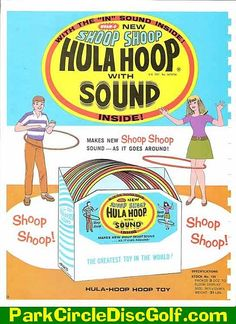 Hula Hoop with sound. The 'sound' was a plastic ball in the hollow hoop.  My first hula hoop.