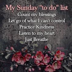 """My Sunday """"To Do"""" List sunday sunday quotes sunday image quotes sunday quotes and sayings sunday to do list Sunday Morning Quotes, Sunday Wishes, Happy Sunday Quotes, Good Morning Quotes For Him, Blessed Sunday, Morning Wish, Morning Images, Night Quotes, Morning Messages"""