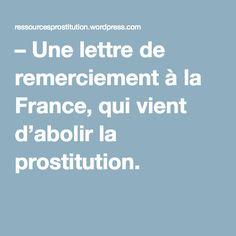 – Une lettre de remerciement à la France, qui vient d'abolir la prostitution.  