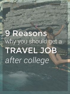 The Real World Doesn't Have To Suck: 9 Reasons Why You Should Get a Travel Job After College!
