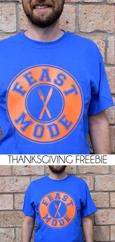 FEAST Mode Thanksgiving Tee Shirt : Make this funny Thanksgiving shirt that can be worn all year, really! Funny Thanksgiving Shirts, Thanksgiving Crafts, Thanksgiving 2016, Vinyl Crafts, Vinyl Projects, Vinyl Shirts, Tee Shirts, Fall Shirts, Boho Diy