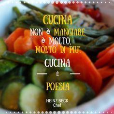 """""""Cucina non è mangiare. E' molto, molto di più. Cucina è poesia."""" #citazioni #cibo #cucina #quotes"""