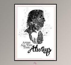 Severus Snape After all this time Always Quote by LilytheLovely