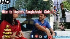 Bangla Funny Video |  How to Impress Bangladeshi Girls | 2017