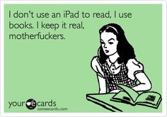 No Nook, No Kindle or Kindle Fire... just BOOKS <3