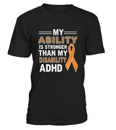# My Ability Is Stronger Than My Disability Adhd  .  HOW TO ORDER:1. Select the style and color you want:2. Click Reserve it now3. Select size and quantity4. Enter shipping and billing information5. Done! Simple as that!TIPS: Buy 2 or more to save shipping cost!Paypal   VISA   MASTERCARDMy Ability Is Stronger Than My Disability Adhd  t shirts ,My Ability Is Stronger Than My Disability Adhd  tshirts ,funny My Ability Is Stronger Than My Disability Adhd  t shirts,My Ability Is Stronger Than My…