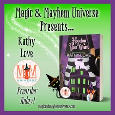 Join Mally Jourdain, a bad Witch that might as well be human, on her strange and weird journey in Hoodoo You Want by Kathy Love. Preorder TODAY! #MagicMayhemUniverse #ebook #pnr #preorder