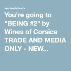 """You're going to """"BEING #2"""" by Wines of Corsica TRADE AND MEDIA ONLY - NEW..."""