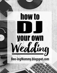 How to DJ your own Wedding - DIY Wedding DJ for cheap