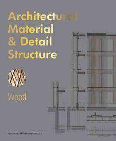 Architectural material & detail structure : wood / [Bernard Bühler].-- London : Design Media, cop. 2015.