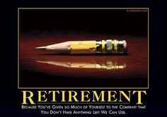 """And you'll be <a href=""""https://despair.com/collections/demotivators/products/retirement"""" target=""""_blank"""">easily replaced</a> in no time."""